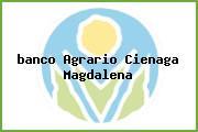 <i>banco Agrario Cienaga Magdalena</i>
