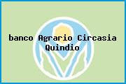 <i>banco Agrario Circasia Quindio</i>