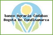 Teléfono y Dirección Banco Agrario, Codabas, Bogotá D.C, Cundinamarca