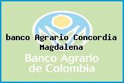 <i>banco Agrario Concordia Magdalena</i>