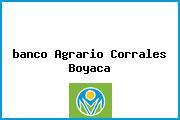 <i>banco Agrario Corrales Boyaca</i>