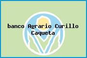 <i>banco Agrario Curillo Caqueta</i>