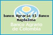 <i>banco Agrario El Banco Magdalena</i>