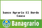 <i>banco Agrario El Bordo Cauca</i>