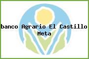 <i>banco Agrario El Castillo Meta</i>
