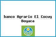 <i>banco Agrario El Cocuy Boyaca</i>