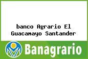 <i>banco Agrario El Guacamayo Santander</i>
