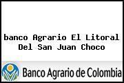 <i>banco Agrario El Litoral Del San Juan Choco</i>