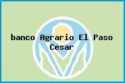 <i>banco Agrario El Paso Cesar</i>
