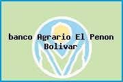 <i>banco Agrario El Penon Bolivar</i>
