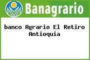 <i>banco Agrario El Retiro Antioquia</i>