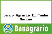 <i>banco Agrario El Tambo Narino</i>