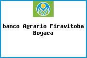 <i>banco Agrario Firavitoba Boyaca</i>