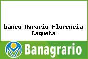 <i>banco Agrario Florencia Caqueta</i>