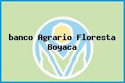 <i>banco Agrario Floresta Boyaca</i>