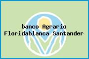<i>banco Agrario Floridablanca Santander</i>