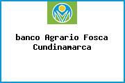 <i>banco Agrario Fosca Cundinamarca</i>