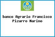 <i>banco Agrario Francisco Pizarro Narino</i>
