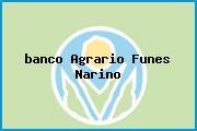 <i>banco Agrario Funes Narino</i>
