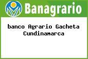 <i>banco Agrario Gacheta Cundinamarca</i>