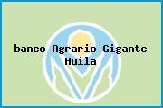 <i>banco Agrario Gigante Huila</i>