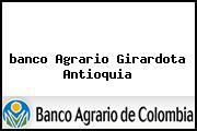 <i>banco Agrario Girardota Antioquia</i>