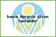 <i>banco Agrario Giron Santander</i>