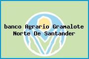 <i>banco Agrario Gramalote Norte De Santander</i>