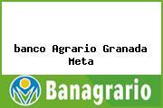 <i>banco Agrario Granada Meta</i>