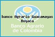 <i>banco Agrario Guacamayas Boyaca</i>