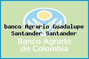 <i>banco Agrario Guadalupe Santander Santander</i>