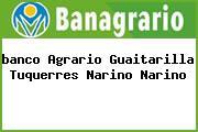 <i>banco Agrario Guaitarilla Tuquerres Narino Narino</i>