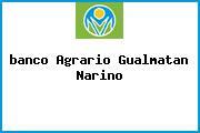 <i>banco Agrario Gualmatan Narino</i>