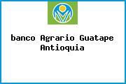 <i>banco Agrario Guatape Antioquia</i>