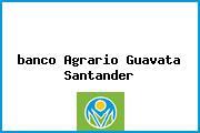 <i>banco Agrario Guavata Santander</i>