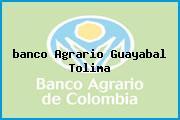 <i>banco Agrario Guayabal Tolima</i>