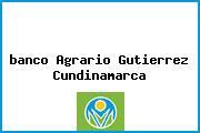 <i>banco Agrario Gutierrez Cundinamarca</i>