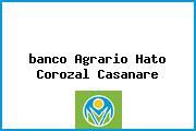 <i>banco Agrario Hato Corozal Casanare</i>