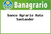 <i>banco Agrario Hato Santander</i>
