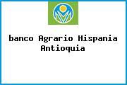 <i>banco Agrario Hispania Antioquia</i>