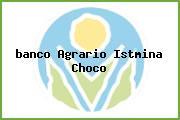 <i>banco Agrario Istmina Choco</i>