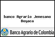 <i>banco Agrario Jenesano Boyaca</i>