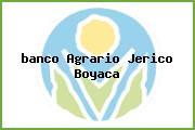 <i>banco Agrario Jerico Boyaca</i>