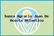 <i>banco Agrario Juan De Acosta Atlantico</i>
