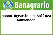 <i>banco Agrario La Belleza Santander</i>