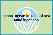<i>banco Agrario La Calera Cundinamarca</i>
