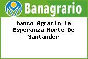 <i>banco Agrario La Esperanza Norte De Santander</i>