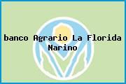 <i>banco Agrario La Florida Narino</i>