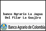 <i>banco Agrario La Jagua Del Pilar La Guajira</i>