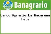 <i>banco Agrario La Macarena Meta</i>